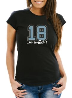Damen T-Shirt Geburtstag endlich 18 College Look Fun-Shirt Geschenk Slim Fit Moonworks®