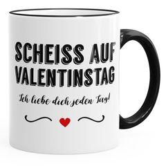 """Tasse farbige Kante Scheiß auf Valentinstag Ich liebe dich jeden Tag """"RedHeart"""" glänzend Kaffeetasse Teetasse Keramiktasse MoonWorks®"""