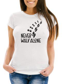 Damen T-Shirt Never walk alone Hund Pfoten Hundepfoten Pfotenabdrücke Hundebesitzer Slim Fit Moonworks®