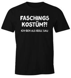 Herren T-Shirt Faschings-Kostüm ich geh als geile Sau Fastnacht Karneval Verkleidung lustig Faschings-Shirt Fun-Shirt Moonworks®