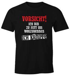 Herren T-Shirt Ich bin zu fett um wegzurennen ich kämpfe Fun-Shirt Spruch-Shirt Moonworks®