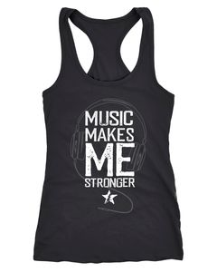 Damen Tank-Top Music makes me Stronger Spruch Statement Racerback Neverless®