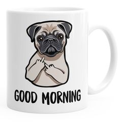 Büro-Tasse Good Morning böser Mops Mittelfinger Kaffeetasse Teetasse Keramiktasse MoonWorks®