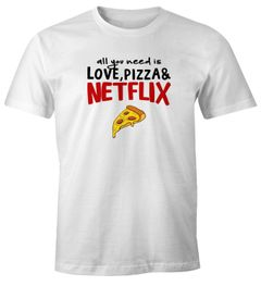 Herren T-Shirt all you need is love, pizza and Netflix Spruch-Shirt Fun-Shirt Moonworks®