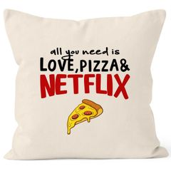 Kissen-Bezug all you need is love, pizza and Netflix Kissen-Hülle Deko-Kissen Baumwolle MoonWorks®