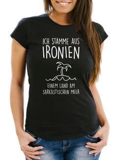 Damen T-Shirt Ich stamme aus Ironien einem Land am sarkastischen Meer Fun-Shirt Spruch Slim Fit Moonworks®