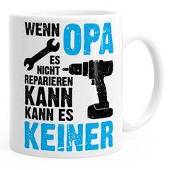 Wenn Opa es nicht reparieren kann kann es keiner Kaffee-Tasse MoonWorks®