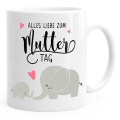 Kaffee-Tasse Alles Liebe zum Muttertag Elefant Elefanten Muttertagsgeschenk MoonWorks®