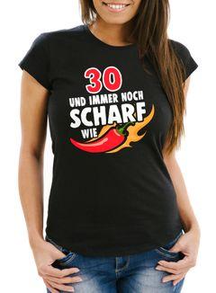 Lustiges Damen T-Shirt Geburtstag 30/40/50/60 und immer noch scharf wie Chilli Spaß Moonworks®