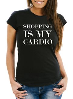 Damen T-Shirt Shopping is my cardio Statement-Shirt Spruch Shoppen Sprüche Quote Slim Fit Moonworks®