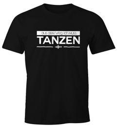 Herren T-Shirt - aus dem Weg ich muss tanzen Party Feiern Sprüche [Techno] - Comfort Fit MoonWorks®