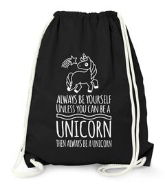 Turnbeutel Einhorn - Always be yourself unless you can be a unicorn - Moonworks®