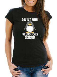 Damen T-Shirt Das ist mein freundliches Gesicht Vogel Pinguin Spruch Slim Fit Moonworks®