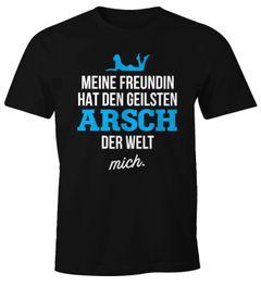 Lustiges Herren T-Shirt Meine Freundin hat den geilsten Arsch der Welt mich Fun-Shirt Moonworks®