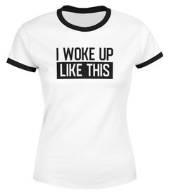 Damen T-Shirt I woke up like this Fun-Shirt Statement Spruch Quote farbiger Kragen Ausschnitt Retro-Look Moonworks®