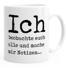 Lustige Kaffeetasse mit Spruch Geschenk Büro Kollegen Ich beobachte euch alle und mache mir Notizen MoonWorks®