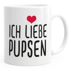 Spruch-Tasse Ich liebe Pupsen Kaffeetasse Teetasse MoonWorks®