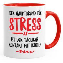 Büro-Tasse der Hauptgrund für Stress ist der tägliche Kontakt mit Idioten Kaffeetasse Teetasse Keramiktasse MoonWorks®