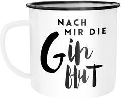 Emaille Tasse Becher Nach mir die Ginflut Gin Spruch Wortspiel Kaffeetasse Moonworks®