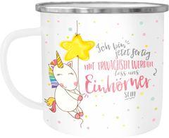 Emaille Tasse Becher Einhorn Ich bin jetzt fertig mit erwachsen werden lass und Einhörner sein Einhorntasse Kaffeetasse Moonworks®
