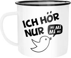 Emaille Tasse Becher Ich hör nur Mi Mi Mi MiMiMi Kaffeetasse Moonworks®