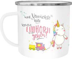 Emaille Tasse Becher Nur Verrückte hier komm Einhorn wir gehen Unicorn Sprüche Spruch Kaffeetasse Moonworks®