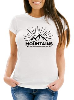 Damen T-Shirt The Mountains are Calling and I must go Wandern Berge Moonworks®
