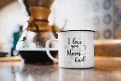 Emaille Tasse Becher I love you to the moon and back Geschenktasse Liebe Partnerschaft Kaffeetasse Moonworks®