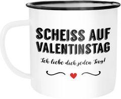 Emaille Tasse Becher Scheiß auf Valentinstag Ich liebe dich jeden Tag Valentinstagsgeschenk Geschenk für Freund Freundin Moonworks®