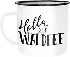 Emaille Tasse Becher mit Spruch - Holla die Waldfee Sprüche  Kaffeetasse Moonworks®