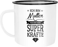 Emaille Tasse Becher Mama Ich bin Mutter was sind deine Superkräfte Geschenk Mutter Kaffeetasse Moonworks®