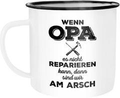 Emaille Tasse Becher Wenn Opa es nicht reparieren kann dann sind wir am Arsch Kaffeetasse Moonworks®