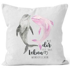 Kissen-Bezug Mit dir ist das Leben wunderschön Delfin Spruch Liebe Geschenk Kissen-Hülle Deko-Kissen Baumwolle MoonWorks®