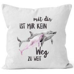 Kissen-Bezug Mit dir ist mir kein Weg zu weit Delfin Delphin Liebe Spruch Geschenk Weihnachten Valentinstag Kissen-Hülle MoonWorks®
