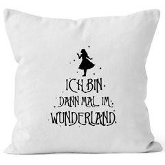 Kissen-Bezug ich bin dann mal im Wunderland Spruch Kissen-Hülle Deko-Kissen Baumwolle MoonWorks®