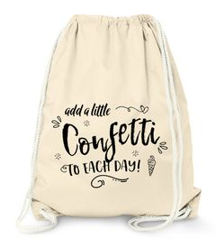 Turnbeutel add a little confetti to each day Konfetti Turn-Beutel Sprüche Moonworks®