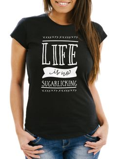 Damen T-Shirt Life is no sugarlicking Denglisch Sprüche Spruch Slim Fit Moonworks®