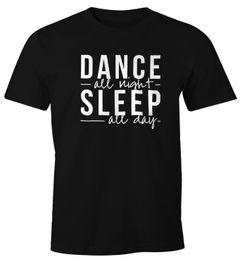 Herren T-Shirt Dance all night sleep all day Party Feiern Sprüche Moonworks®