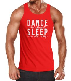 Herren Tanktop Dance all night sleep all day Party Feiern Sprüche Moonworks®