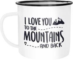 Emaille Tasse Becher I love you to the mountains and back Geschenk Valentinstag Liebe Spruch Wandern Kaffeetasse Moonworks®