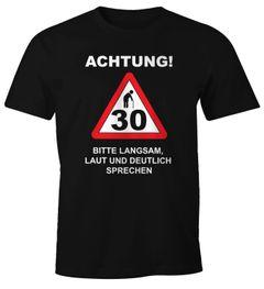 Herren T-Shirt Geburtstag {style_variation} Straßenschild Achtung Bitte langsam, laut und deutlich sprechen lustig Spruch Fun-Shirt Moonworks®
