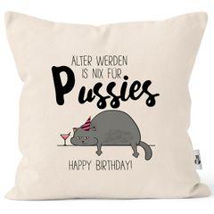Kissen-Bezug Geburtstag Älter werden ist nichts für Pussies Katze Geschenk lustig Kissen-Hülle Deko-Kissen Baumwolle MoonWorks®