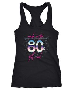 Damen Tanktop Geburtstag Made in the 80's still cool Retro Eighties Achtziger Geschenk Racerback Moonworks®