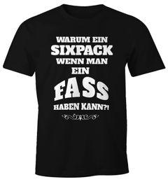 Herren T-Shirt Warum ein Sixpack wenn man ein Fass haben kann?! Spruch Bier Lustig Fun-Shirt Bauch Moonworks®