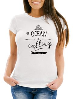 Damen T-Shirt the Ocean is calling and ja must go Sailing Surfing Meer Moonworks