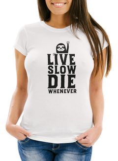 "Damen T-Shirt ""Live Slow Die Whenever"" Fun-Shirt Slimfit Baumwolle Moonworks®"