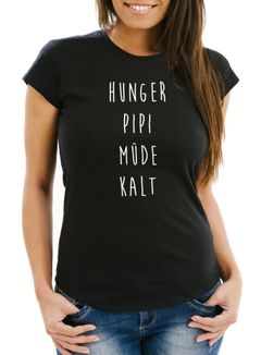 witziges Damen T-Shirt Hunger Pipi Müde Kalt Funshirt Spruch-Shirt Moonworks®