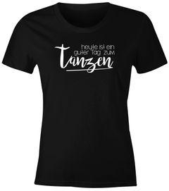 Damen T-Shirt heute ist ein guter Tag zum tanzen Party Techno feiern tanzen Festival JGA Slim Fit Moonworks®