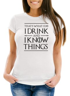 Damen T-Shirt Spruch that's what i do i drink and i know things Moonworks®