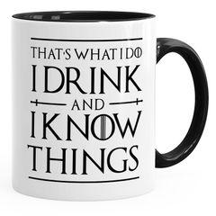 Kaffee-Tasse Spruch I drink and i know things Geschenkidee und Bürotasse für Serienfans MoonWorks®